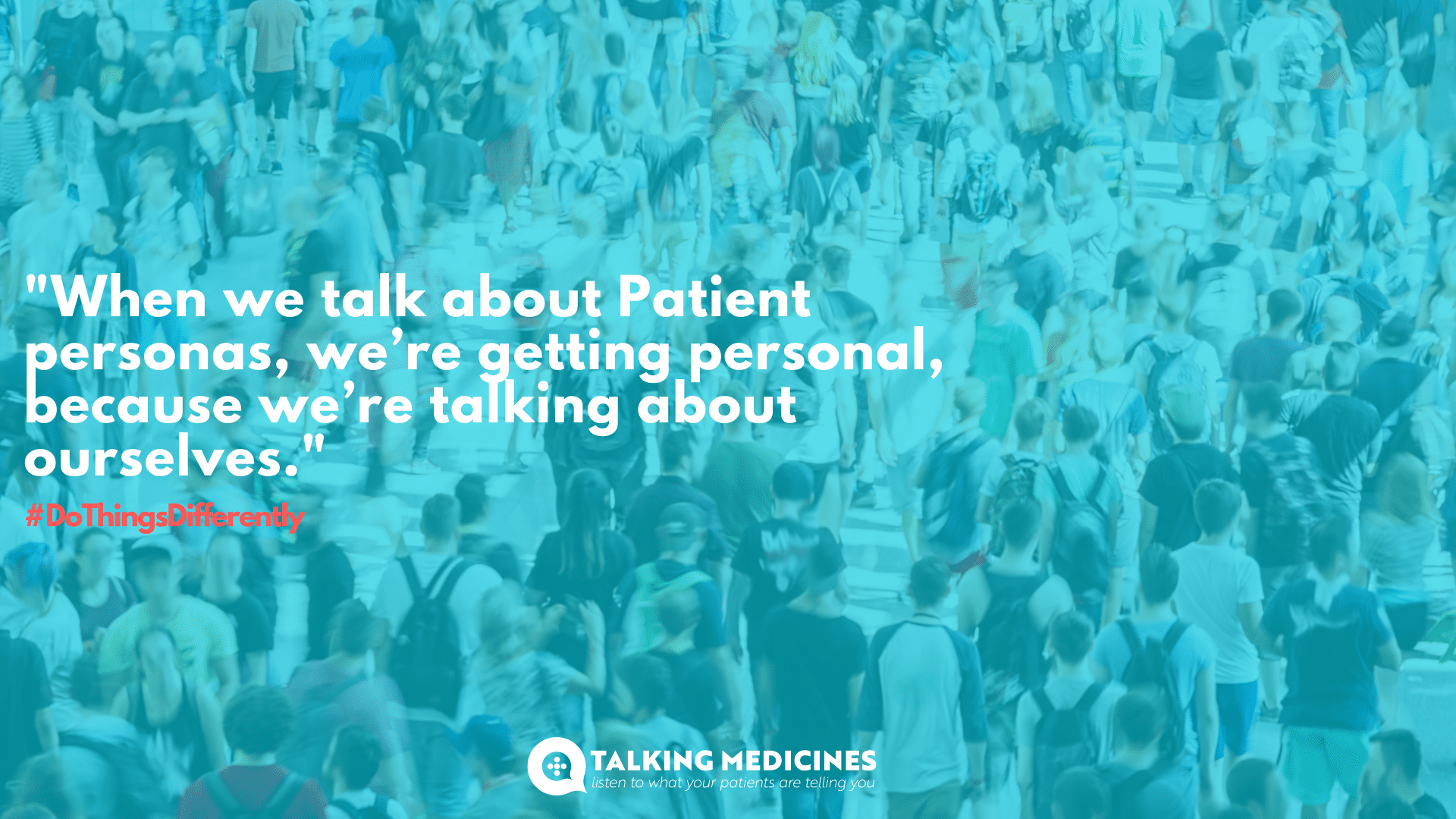 everyone is a patient, start listening to them