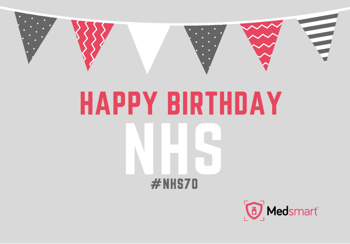 Medsmart® celebrates NHS turning 70 today!